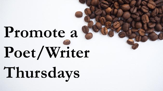 Promote a Poet.Writer Thursday
